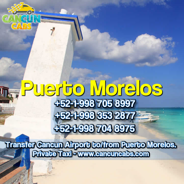 Cancun Airport transfer to Puerto Morelos.